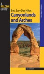 Best Easy Day Hikes Canyonlands and Arches, 2nd - Bill Schneider