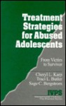 Treatment Strategies for Abused Adolescents: From Victim to Survivor - Sage C. Bergstrom, Traci L. Butler, Sage Bergstrom