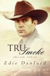 Tru Smoke - Edie Danford