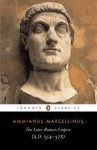 The Later Roman Empire: (a.D. 354-378): AD 354-378 (Classics) - Ammianus Marcellinus, Andrew Wallace-Hadrill