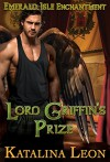 Lord Griffin's Prize (Part of Emerald Isle Enchantment) - Katalina Leon, Andy Atkins, Hot Tree Editing, Liv Ventura, Kristin Scearce