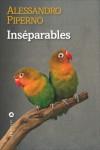 Inséparables (Le feu ami des souvenirs, #2) - Alessandro Piperno, Fanchita Gonzalez Batlle