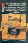 Anecdotario de Viajeros Extranjeros en Mexico: Siglos XVI-XX, II - José N. Iturriaga de la Fuente