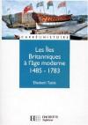 Les îles Britanniques à l'âge moderne, 1485-1783 - Elizabeth Tuttle, Robert Muchembled
