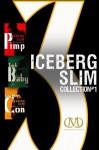 Iceberg Slim Collection #1: Pimp, Trick Baby, Long White Con - Iceberg Slim