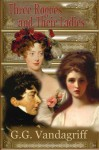 Three Rogues and Their Ladies - A Regency Trilogy - G.G. Vandagriff