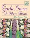 Garlic, Onion, and Other Alliums - Ellen Spector Platt
