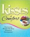 Kisses of Comfort: Heartwarming Messages that Bring Assurance & Encouragement - Howard Books