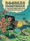 Doodle's Homework: Or, the Fuddi-Duddi-Dodo's Great Mathematical Experiment - John Ryan