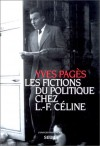 Les fictions du politique chez L.-F. Céline - Yves Pagès