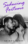 Seducing Fortune (A Serendipity Novel Book 3) - Brinda Berry