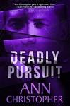 Deadly Pursuit - Ann Christopher