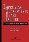 Improving Outcomes in Heart Failure: An Interdisciplinary Approach - Debra K. Moser, Barbara Riegel