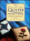 The Essential Quilter Project Book: 20 Projects - Barbara Chainey