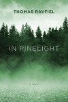 In Pinelight: A Novel - Thomas Rayfiel