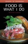 Food Is What I Do - Joseph Johnson, Chris Steward, Antonia Flyod