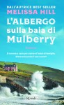 L'albergo sulla baia di Mulberry - Melissa Hill, A. Tissoni