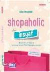 Shopaholic Insyaf : Kisah-Kisah Nyata tentang Rezeki Tak Disangka-sangka - Elie Mulyadi