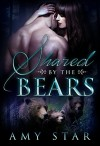 Shared By The Alpha Bears: A MMF Paranormal Menage - Amy Star