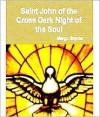 Saint John of the Cross Dark Night of the Soul Book One - Margo Snyder, E. Allison Peers