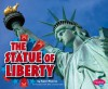 The Statue of Liberty - Tyler Monroe, Gail Saunders-Smith