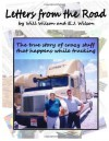 Letters from the Road: The True Story of Crazy Stuff That Happens While Trucking - Will Wilson Sr., E.J. Wilson