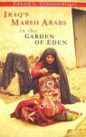 Iraq's Marsh Arabs in the Garden of Eden - Edward L. Ochsenschlager