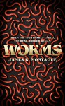 Worms - Christopher Wood, James R. Montague