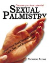 Sexual Palmistry: What Your Hand Reveals about Love, Sex, and Relationships - Nathaniel Altman