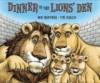 Dinner in the Lions' Den - Bob Hartman, Tim Raglin