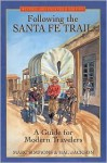 Following The Santa Fe Trail: A Guide For Modern Travelers - Marc Simmons