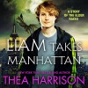 Liam Takes Manhattan: Elder Races - Thea Harrison, Sophie Eastlake, Teddy Harrison LLC