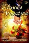 Maya's Vacation - Rebecca Gomez Farrell, Brieanna Robertson