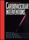 Handbook of Cardiovascular Interventions - Michel Bertrand, Patrick W. Serruys