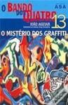 O Mistério dos Graffiti - João Aguiar