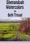 Shenandoah Watercolors - Beth Trissel