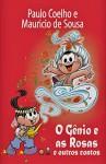 O Gênio e As Rosas e Outros Contos - Mauricio de Sousa, Paulo Coelho