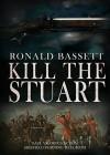 Kill the Stuart - Ronald Bassett