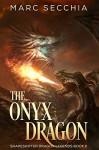 The Onyx Dragon - Marc Secchia