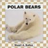 Polar Bears - Stuart A. Kallen