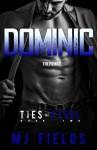 Dominic: Ties of Steel (Volume 1) - MJ Fields