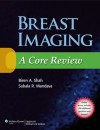 Breast Imaging: A Core Review - Shah