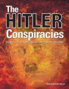 The Hitler Conspiracies: Secrets and Lies Behind the Rise and Fall of the Nazi Party - David Welch