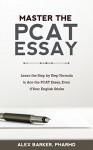 Master The PCAT Essay - Alex Barker