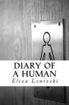 Diary of a Human - Eliza Lentzski