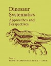 Dinosaur Systematics: Approaches and Perspectives - Kenneth Carpenter