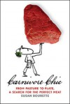 Carnivore Chic: From Pasture to Plate: A Search for the Perfect Meat - Susan Bourette