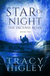 Star of Night: A Novella (The Incense Road Book 2) - Tracy Higley