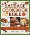 The Sausage Cookbook Bible - Ellen Brown