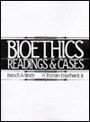 Bioethics: Readings and Cases - Baruch A. Brody, H. Tristram Engelhardt Jr.